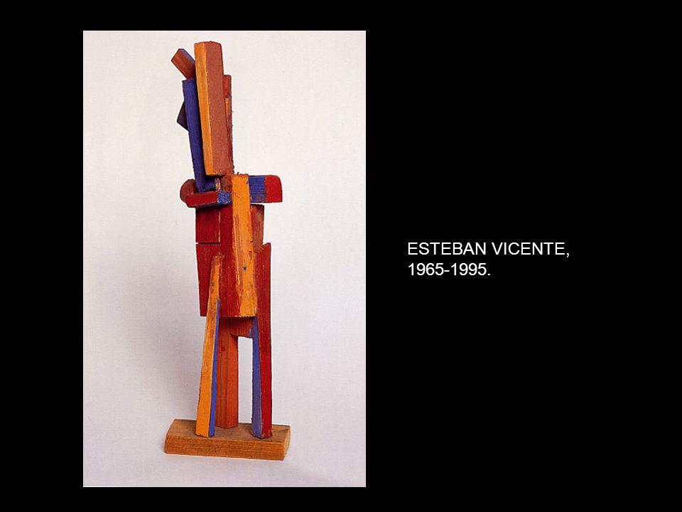 ESTEBAN VICENTE, 1965-1995.