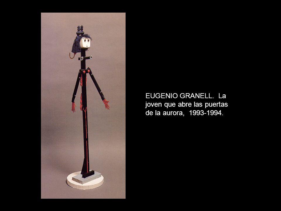 EUGENIO GRANELL. La joven que abre las puertas de la aurora, 1993-1994.