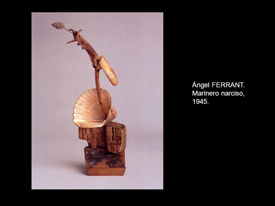 Ángel FERRANT. Marinero narciso, 1945.