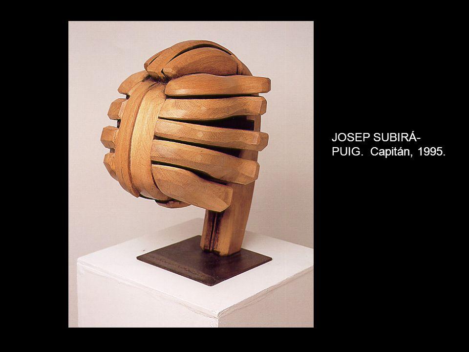 JOSEP SUBIRÁ- PUIG. Capitán, 1995.