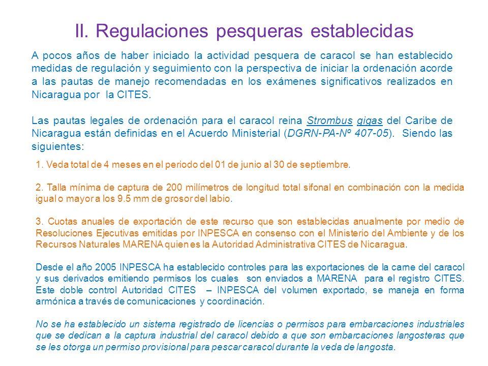 II. Regulaciones pesqueras establecidas A pocos años de haber iniciado la actividad pesquera de caracol se han establecido medidas de regulación y seg