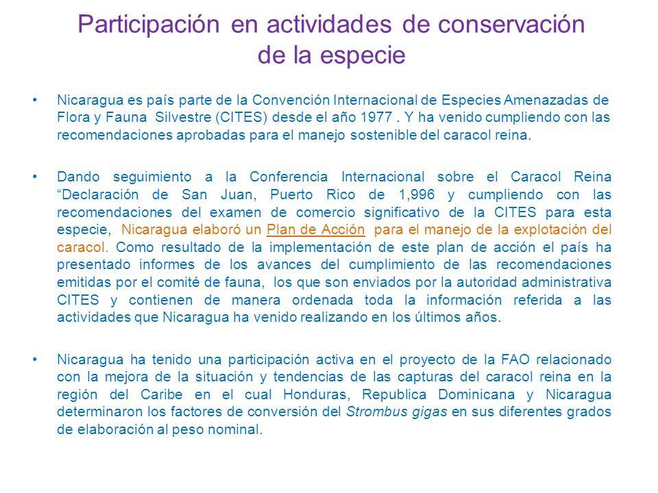 Participación en actividades de conservación de la especie Nicaragua es país parte de la Convención Internacional de Especies Amenazadas de Flora y Fa