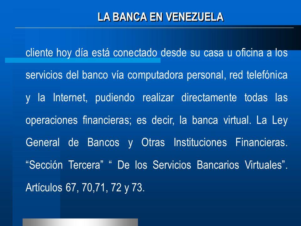 LA BANCA UNIVERSAL Banca Universal, de conformidad con lo establecido en la Ley General de Bancos y 0tras Instituciones Financieras De la Constitución de Bancos Universales.