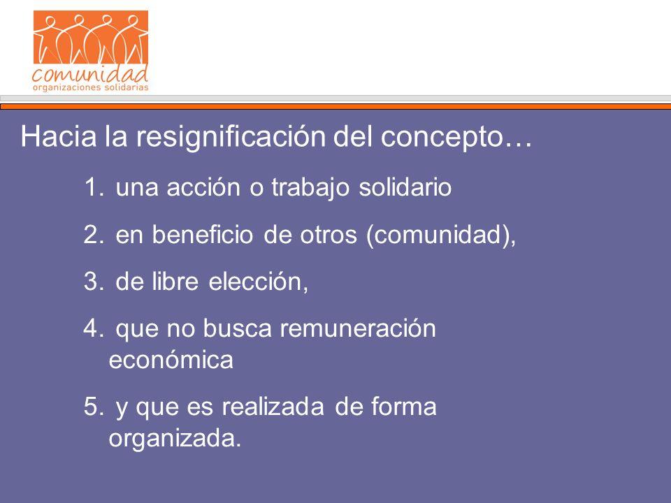1. una acción o trabajo solidario 2. en beneficio de otros (comunidad), 3.