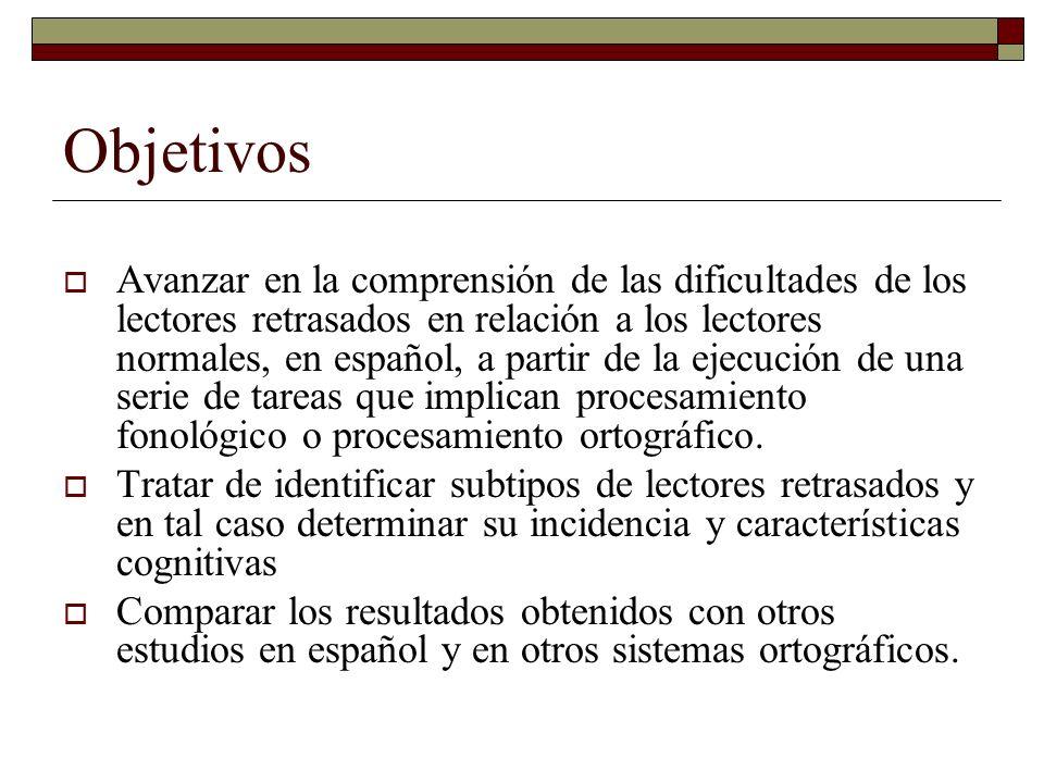 Objetivos Avanzar en la comprensión de las dificultades de los lectores retrasados en relación a los lectores normales, en español, a partir de la eje