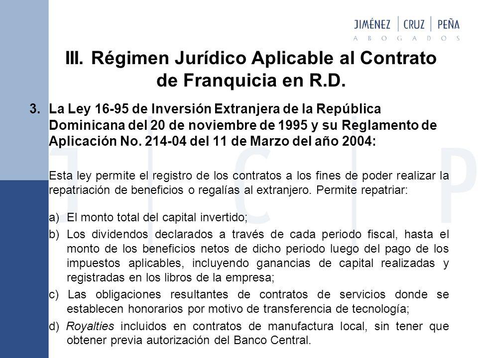 3. La Ley 16-95 de Inversión Extranjera de la República Dominicana del 20 de noviembre de 1995 y su Reglamento de Aplicación No. 214-04 del 11 de Marz