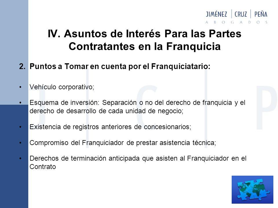 IV. Asuntos de Interés Para las Partes Contratantes en la Franquicia 2.Puntos a Tomar en cuenta por el Franquiciatario: Vehículo corporativo; Esquema
