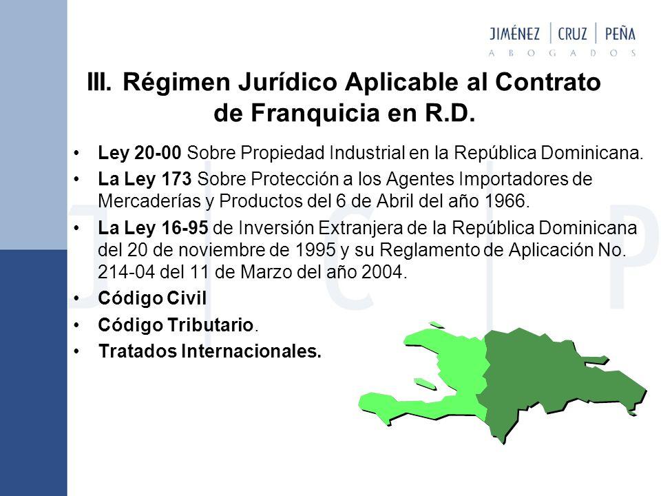 III.Régimen Jurídico Aplicable al Contrato de Franquicia en R.D.