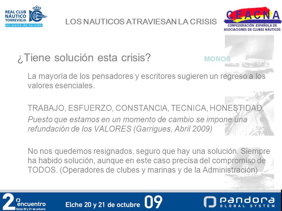 LOS NAUTICOS ATRAVIESAN LA CRISIS ¿Tiene solución esta crisis.