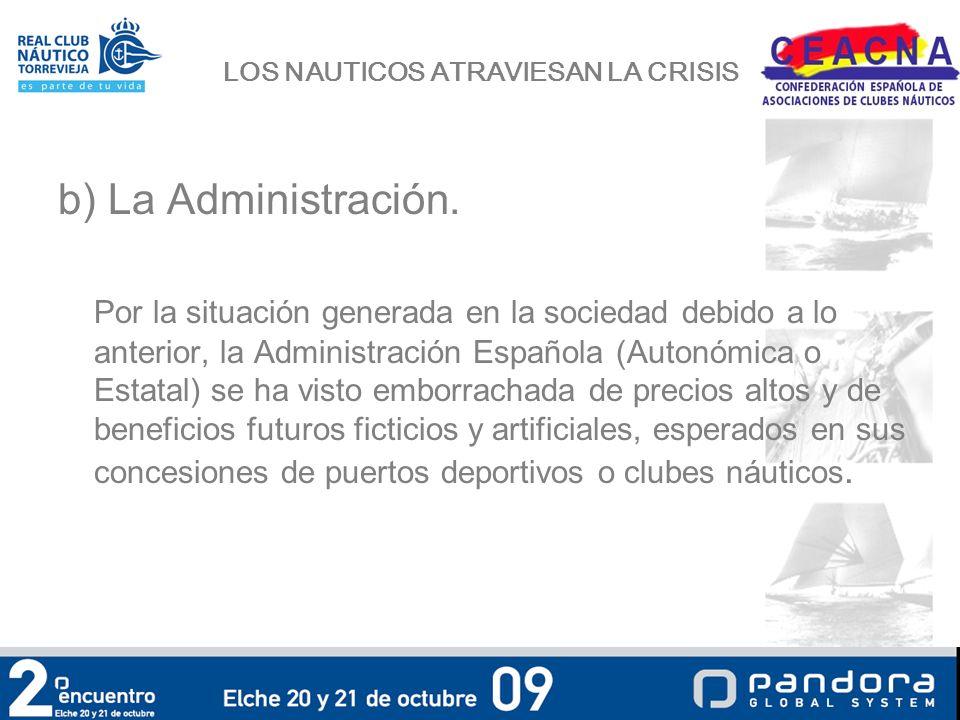 LOS NAUTICOS ATRAVIESAN LA CRISIS b) La Administración.
