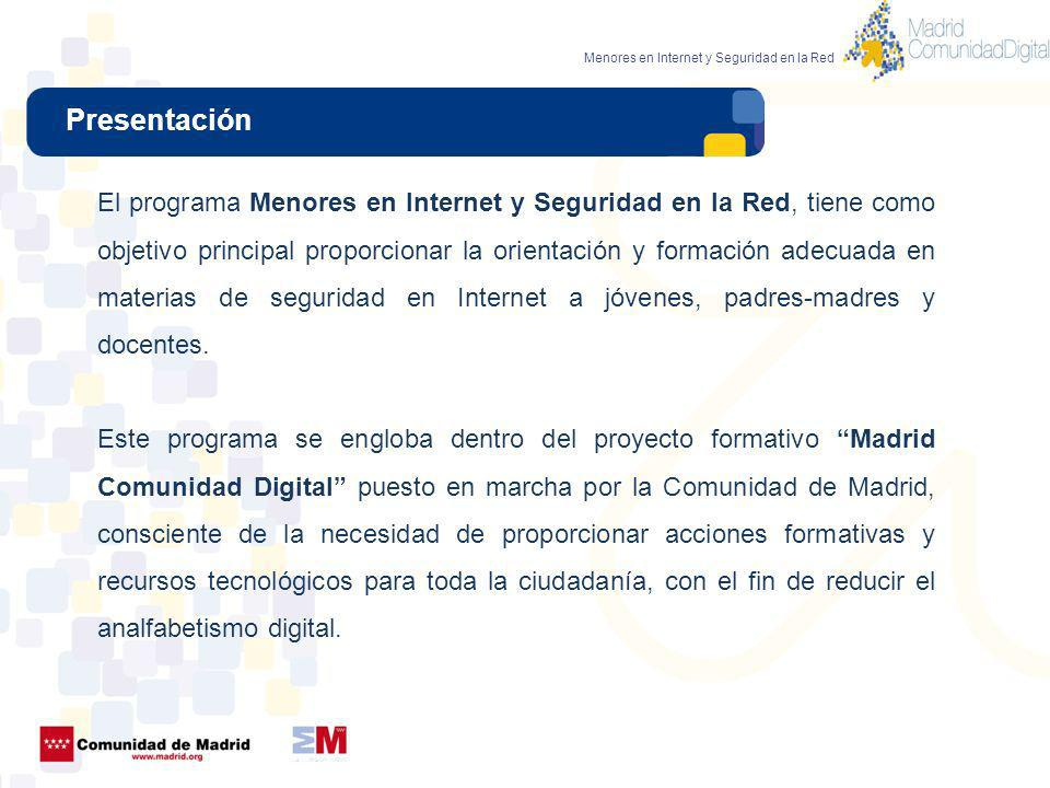 Presentación Menores en Internet y Seguridad en la Red El programa Menores en Internet y Seguridad en la Red, tiene como objetivo principal proporcion