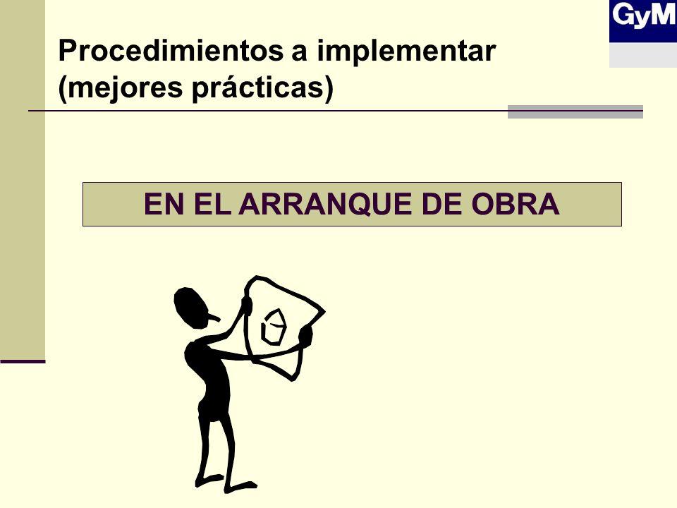 EN EL ARRANQUE DE OBRA Procedimientos a implementar (mejores prácticas)