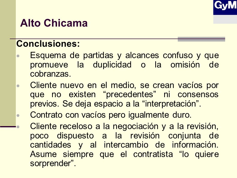 Alto Chicama Conclusiones: Esquema de partidas y alcances confuso y que promueve la duplicidad o la omisión de cobranzas. Cliente nuevo en el medio, s