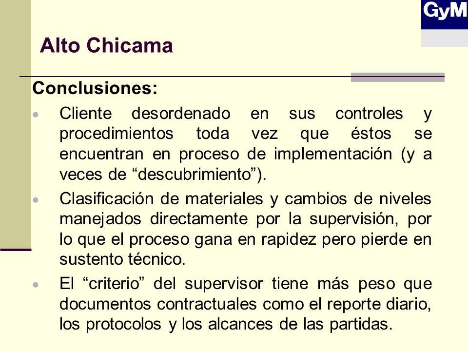 Alto Chicama Conclusiones: Cliente desordenado en sus controles y procedimientos toda vez que éstos se encuentran en proceso de implementación (y a ve