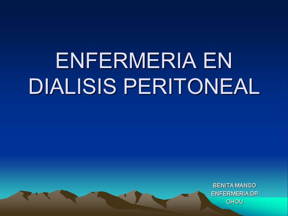 ENFERMERIA EN DIALISIS PERITONEAL BENITA MANSO ENFERMERIA DP CHOU