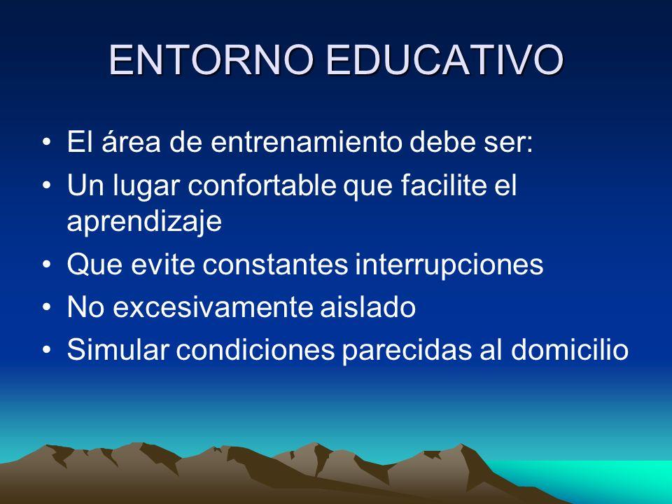 ENTORNO EDUCATIVO El área de entrenamiento debe ser: Un lugar confortable que facilite el aprendizaje Que evite constantes interrupciones No excesivam