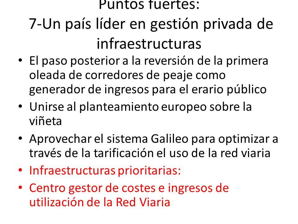 Puntos fuertes: 7-Un país líder en gestión privada de infraestructuras El paso posterior a la reversión de la primera oleada de corredores de peaje co