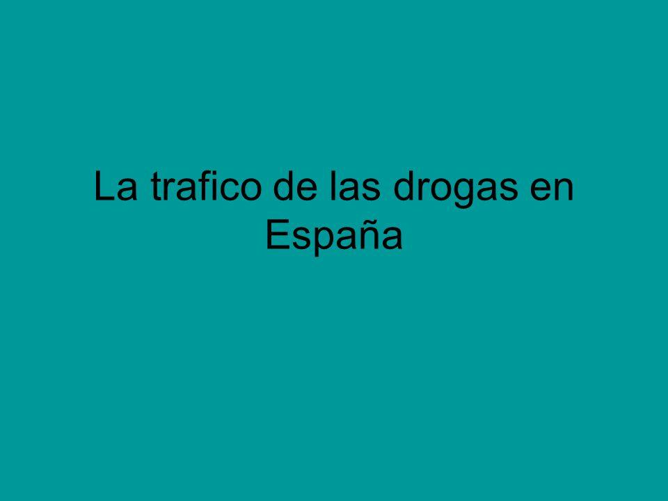La trafico de las drogas en España