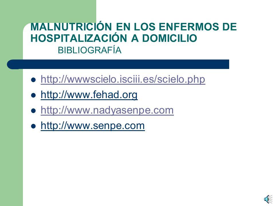 MALNUTRICIÓN EN LOS ENFERMOS DE HOSPITALIZACIÓN A DOMICILIO DISCUSIÓN Y CONCLUSIONES (V) Por último decir que todos los pacientes que presentaban malnutrición según la VGS, llevaban algún tipo de soporte nutricional, también el 53% de los pacientes con sospecha de malnutrición y el 2% de los pacientes bien nutridos, presentando una relación significativa entre el soporte nutricional y la VGS (p=0,0004), sin embargo no se ha encontrado significación entre el tipo de soporte nutricional y el estado de nutrición según la VGS (p=0,73).