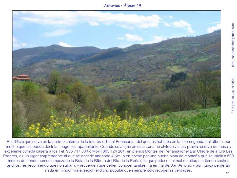 12 Asturias - Álbum 49 Fotografías: Javier Vidal http: asturiasenimagenes.com El edificio que se ve en la parte izquierda de la foto es el hotel Fuens