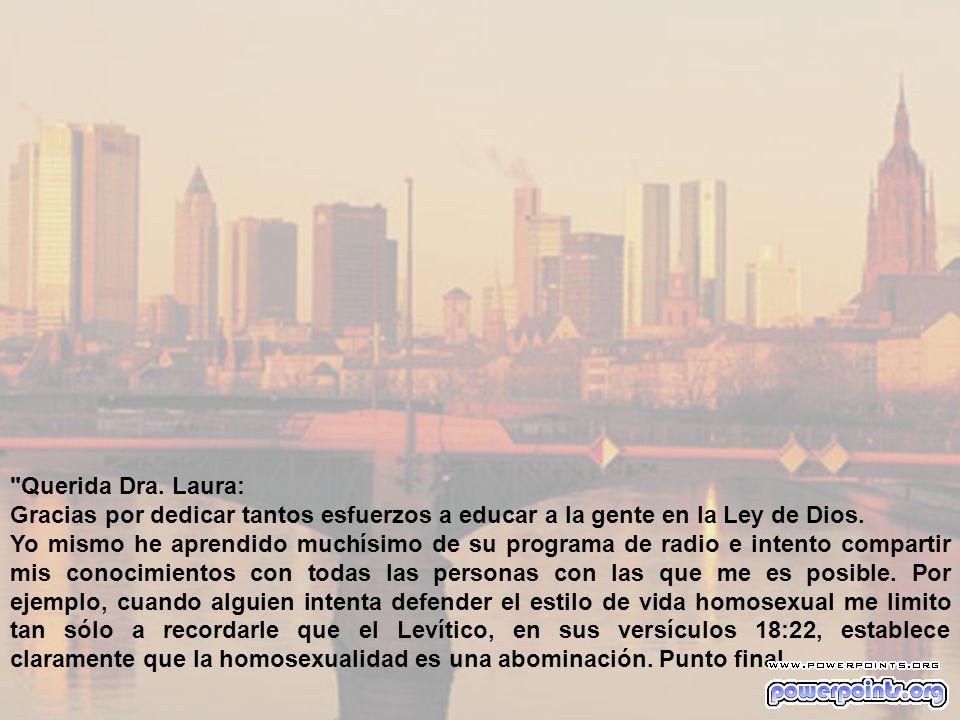 Querida Dra. Laura: Gracias por dedicar tantos esfuerzos a educar a la gente en la Ley de Dios.