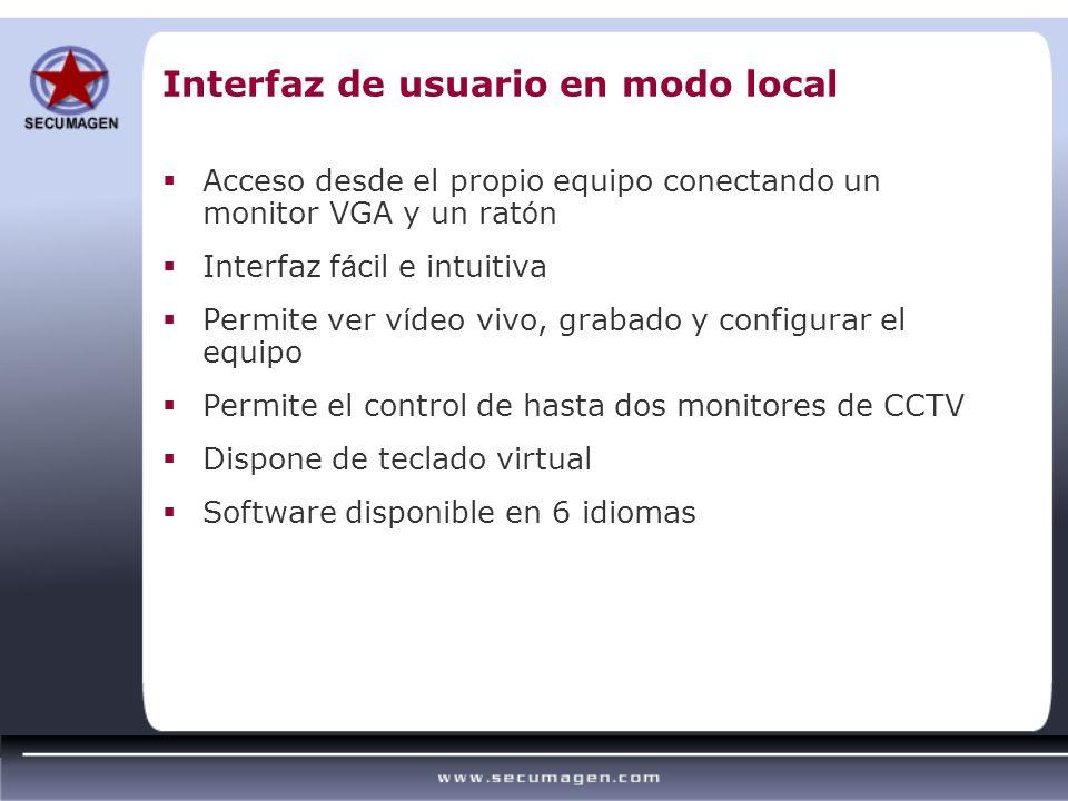 Acceso desde el propio equipo conectando un monitor VGA y un rat ó n Interfaz f á cil e intuitiva Permite ver v í deo vivo, grabado y configurar el eq
