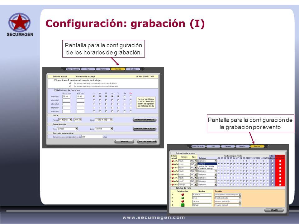 Configuración: grabación (I) Pantalla para la configuración de la grabación por evento Pantalla para la configuración de los horarios de grabación