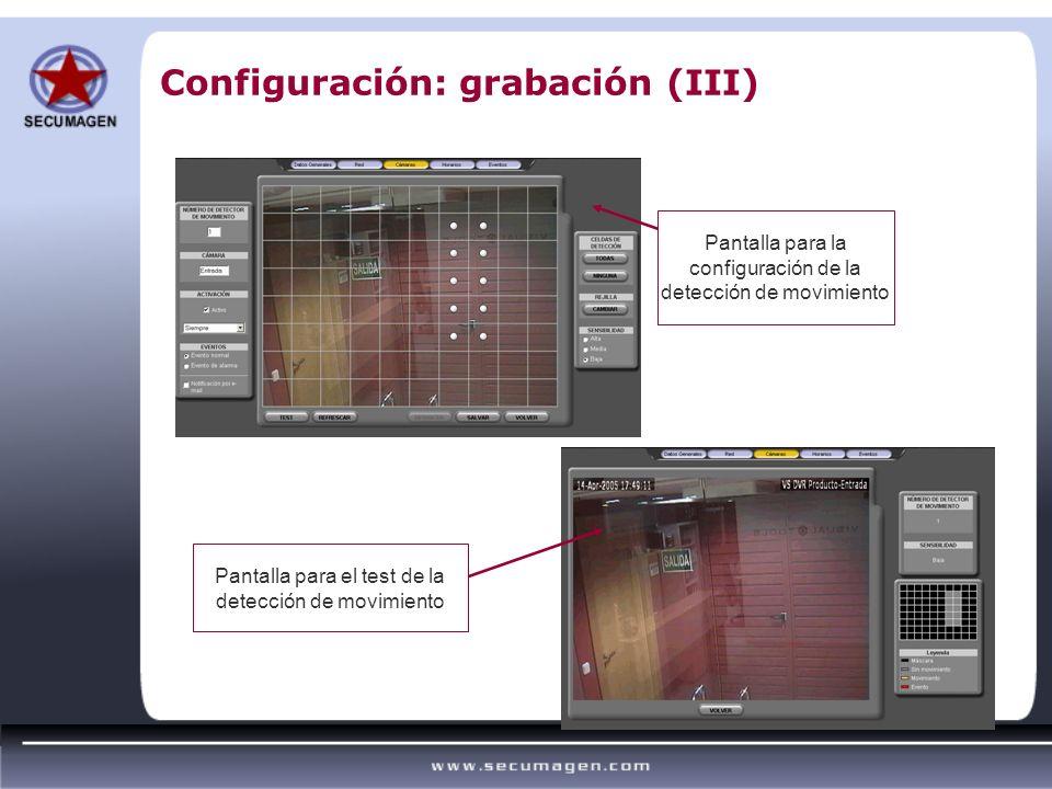 Configuración: grabación (III) Pantalla para la configuración de la detección de movimiento Pantalla para el test de la detección de movimiento