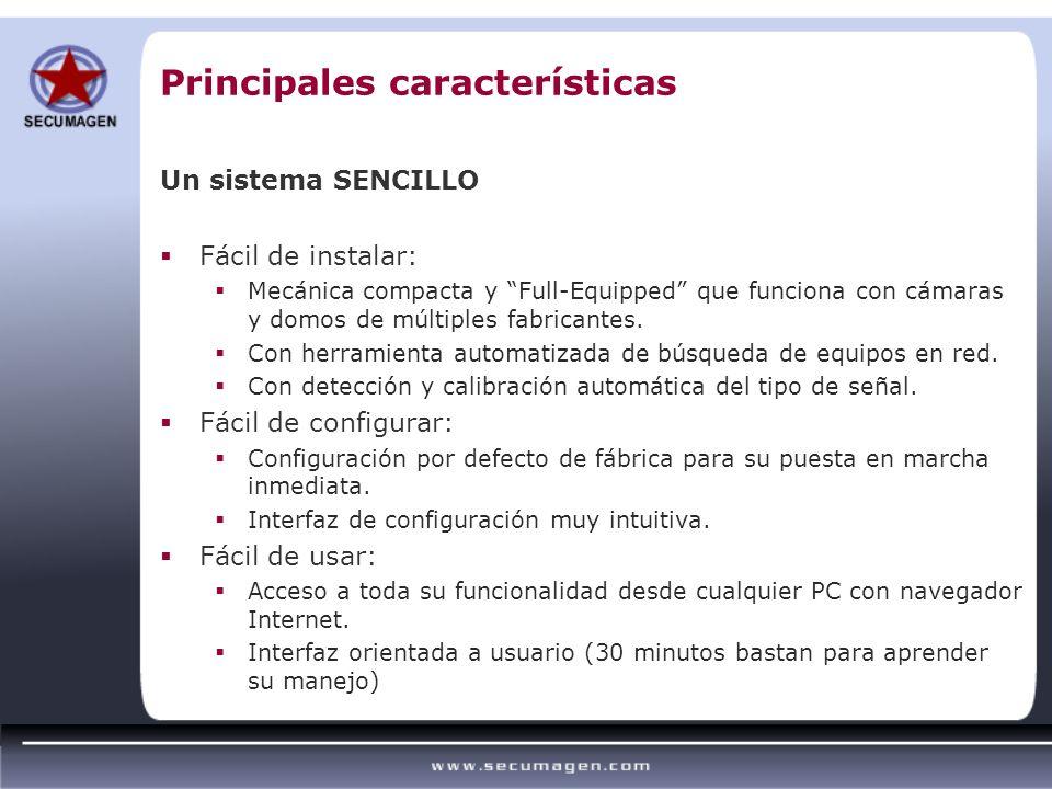 Principales características Un sistema SENCILLO Fácil de instalar: Mecánica compacta y Full-Equipped que funciona con cámaras y domos de múltiples fab