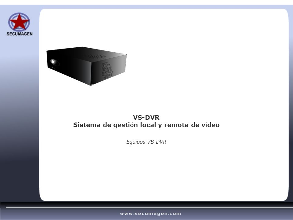 VS-DVR Sistema de gesti ó n local y remota de v í deo Equipos VS-DVR