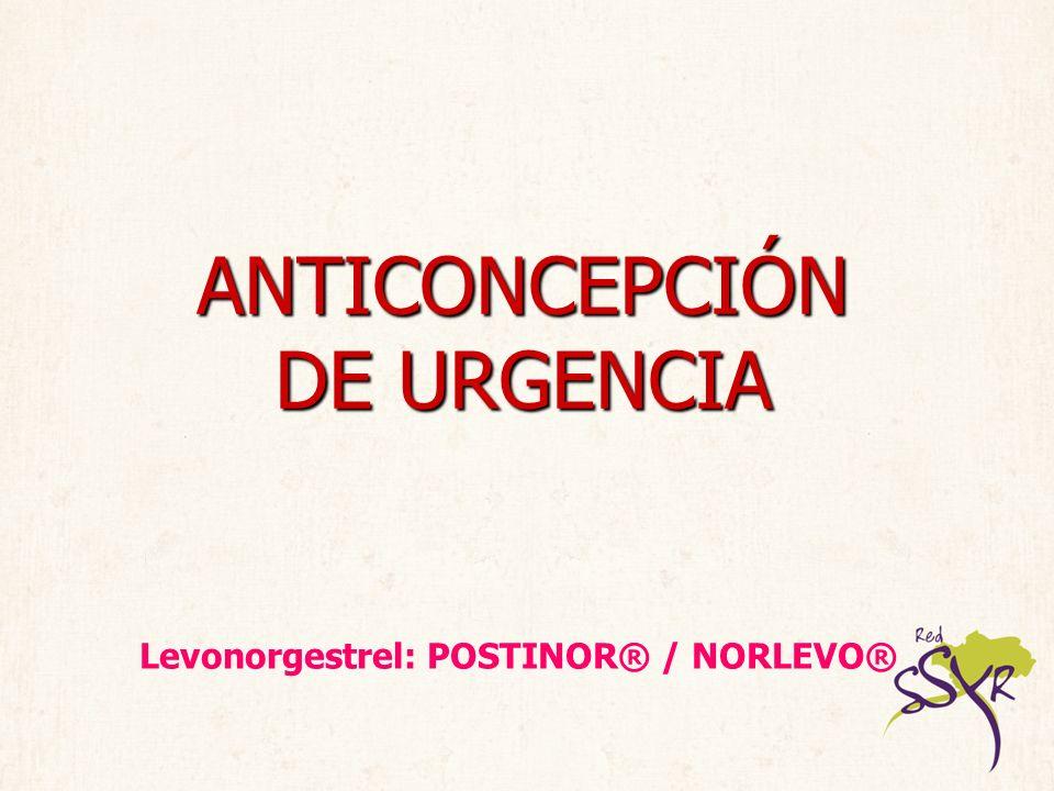 ANTICONCEPCIÓN DE URGENCIA Levonorgestrel: POSTINOR® / NORLEVO®