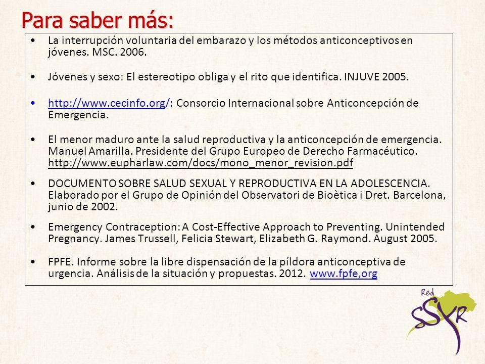 Para saber más: La interrupción voluntaria del embarazo y los métodos anticonceptivos en jóvenes. MSC. 2006. Jóvenes y sexo: El estereotipo obliga y e