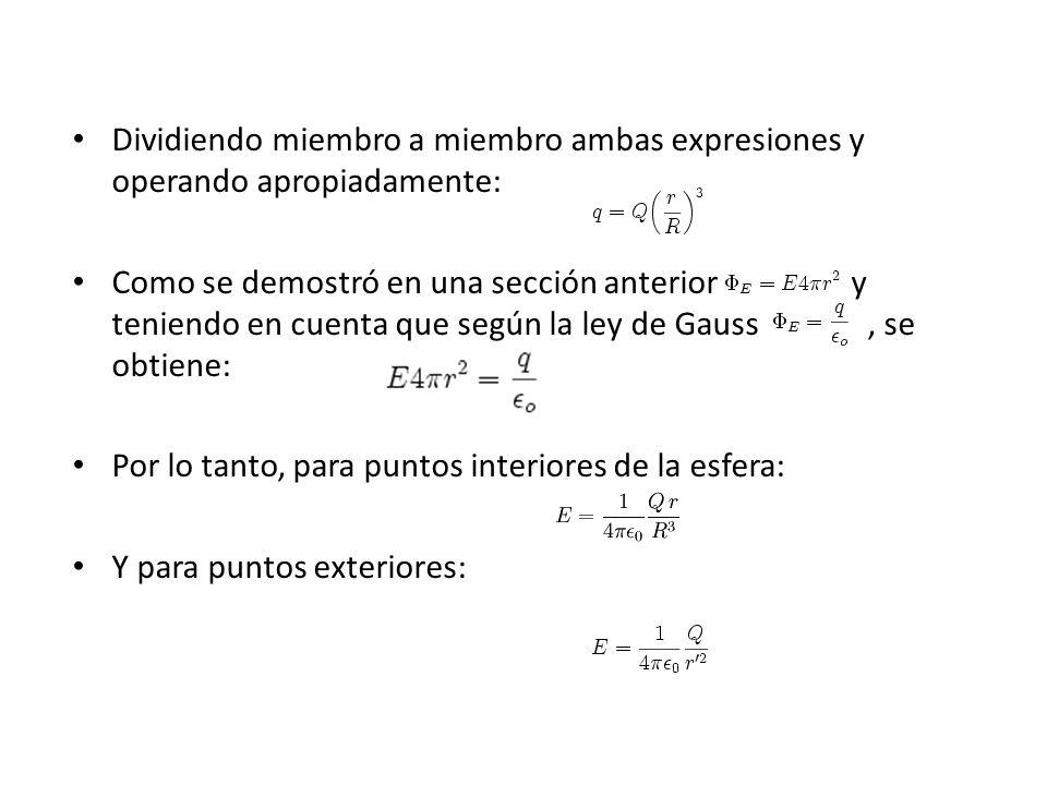 Dividiendo miembro a miembro ambas expresiones y operando apropiadamente: Como se demostró en una sección anterior y teniendo en cuenta que según la l