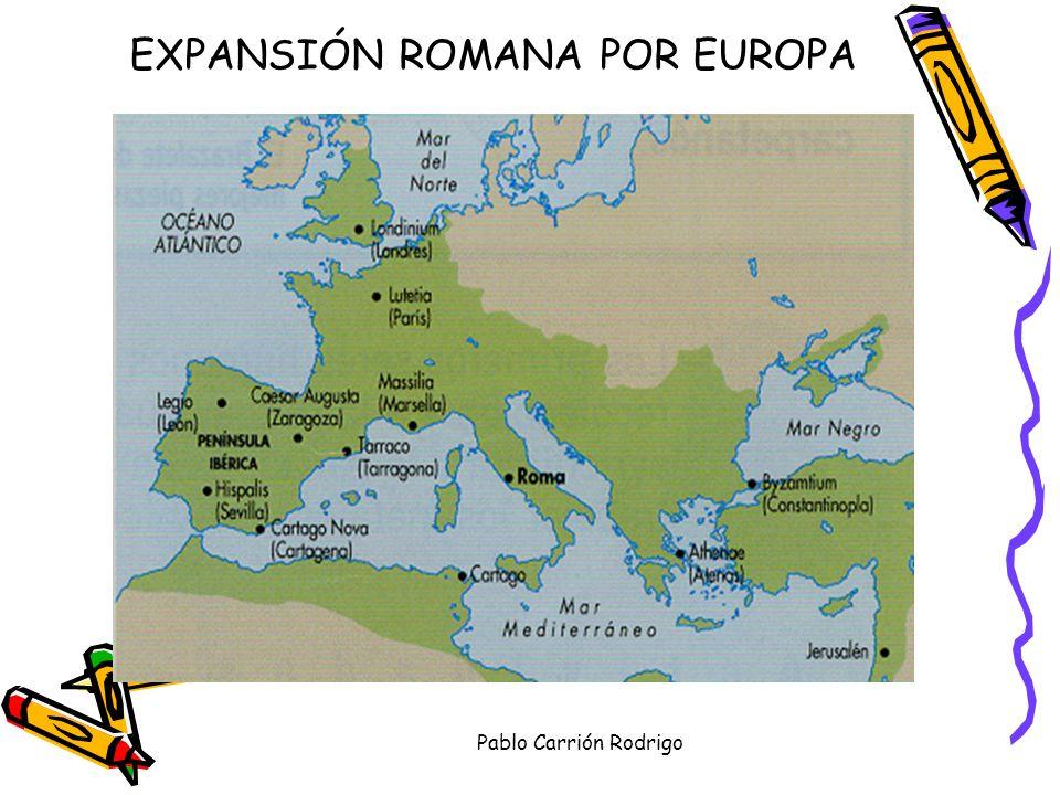 Pablo Carrión Rodrigo Denominaron HISPANIA a la península y la dividieron en tres provincias: Lusitania, Bética y Tarraconense (territorio que abarca la C.