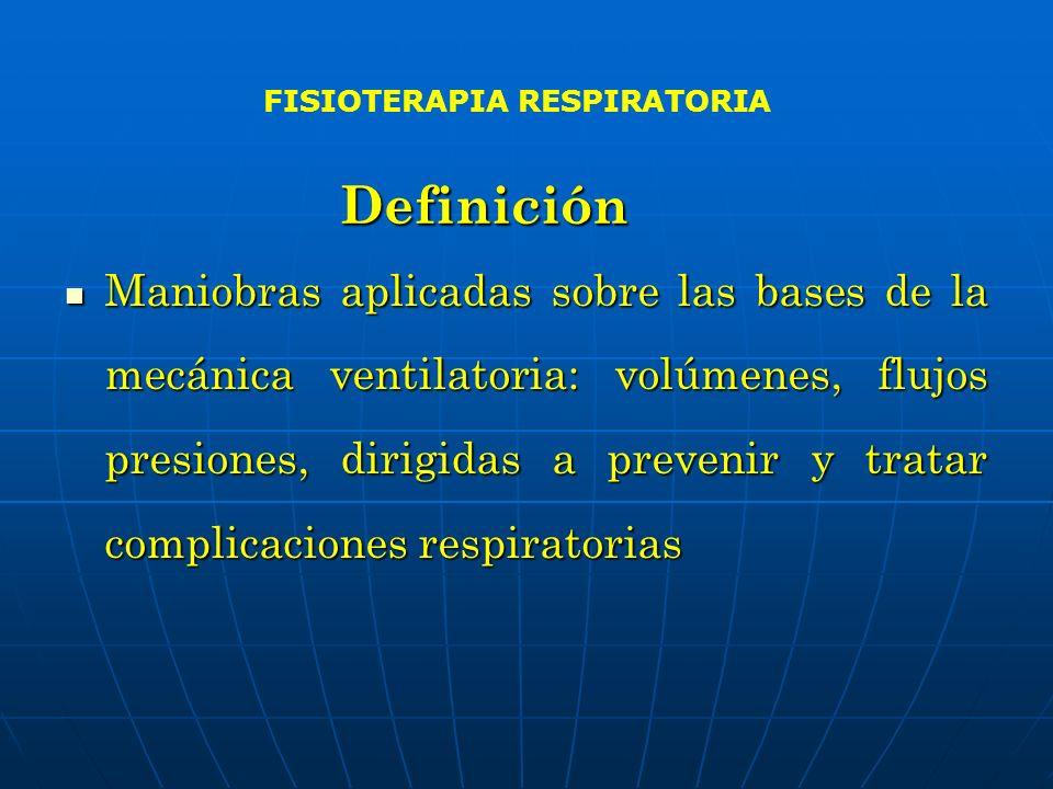 Definición Maniobras aplicadas sobre las bases de la mecánica ventilatoria: volúmenes, flujos presiones, dirigidas a prevenir y tratar complicaciones