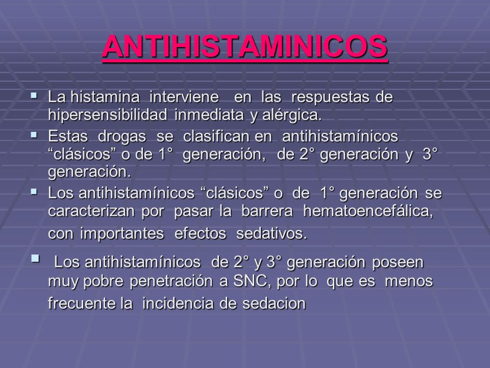 ANTIHISTAMINICOS La histamina interviene en las respuestas de hipersensibilidad inmediata y alérgica. La histamina interviene en las respuestas de hip