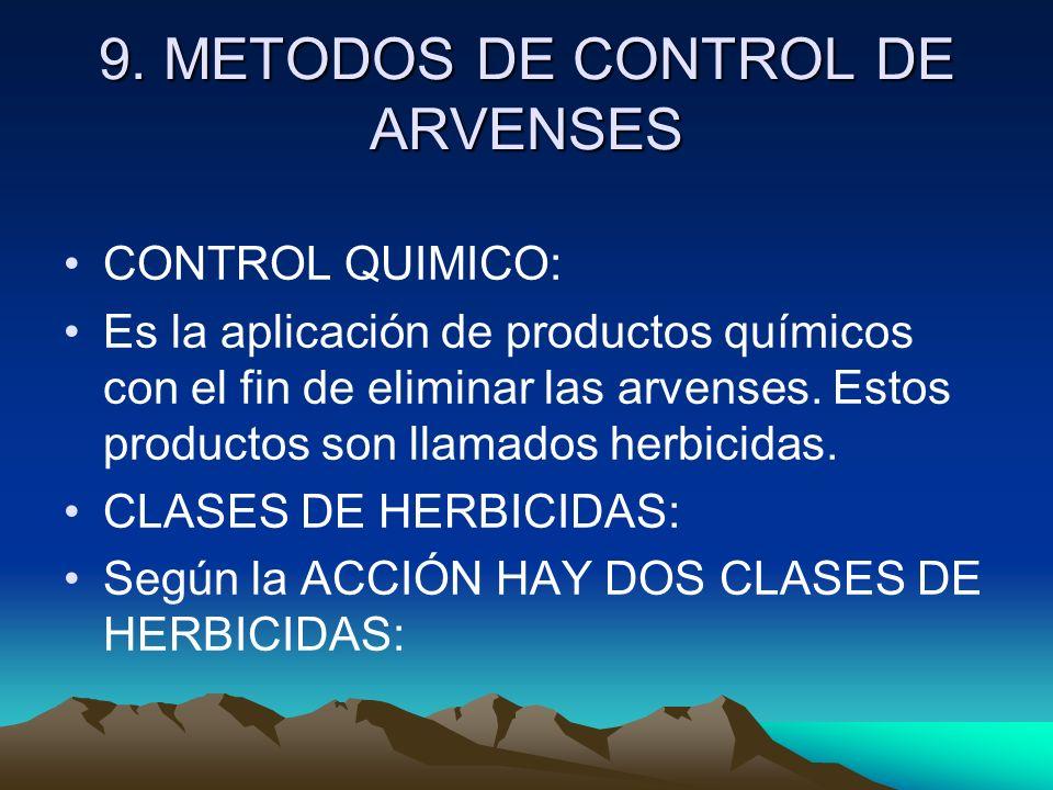 9. METODOS DE CONTROL DE ARVENSES CONTROL QUIMICO: Es la aplicación de productos químicos con el fin de eliminar las arvenses. Estos productos son lla