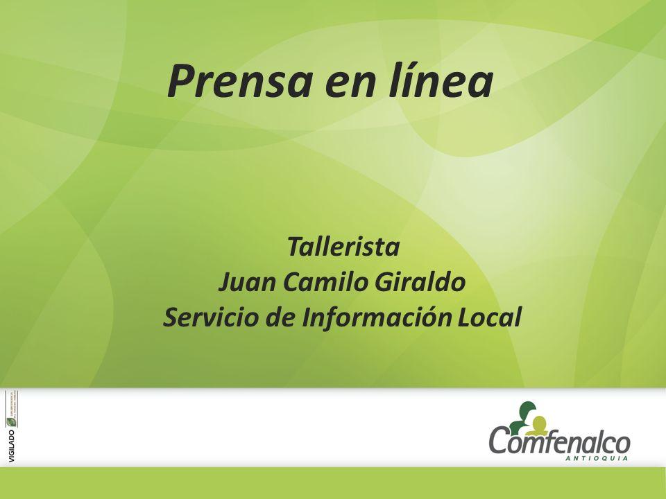 Prensa en línea Tallerista Juan Camilo Giraldo Servicio de Información Local