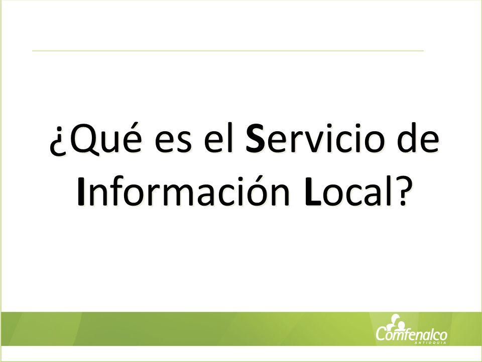 ¿Qué es el Servicio de Información Local? ¿Qué es el Servicio de Información Local?