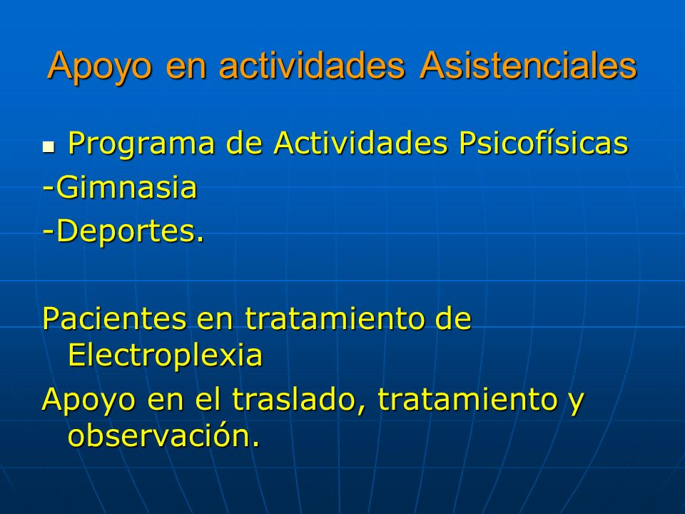 Apoyo en actividades Asistenciales Programa de Actividades Psicofísicas Programa de Actividades Psicofísicas-Gimnasia-Deportes. Pacientes en tratamien