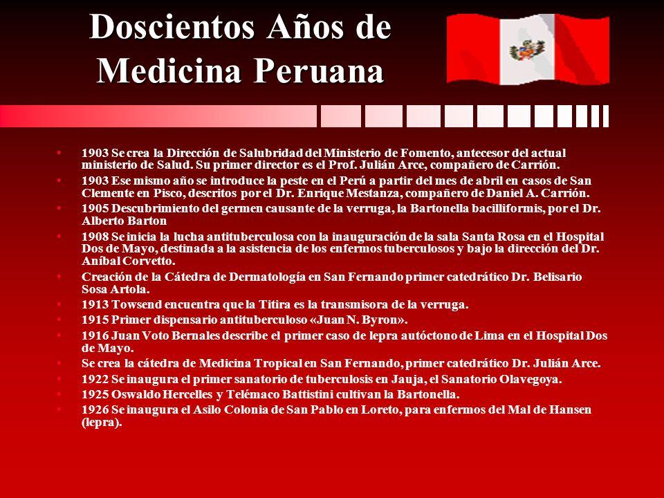 Doscientos Años de Medicina Peruana 1903 Se crea la Dirección de Salubridad del Ministerio de Fomento, antecesor del actual ministerio de Salud. Su pr