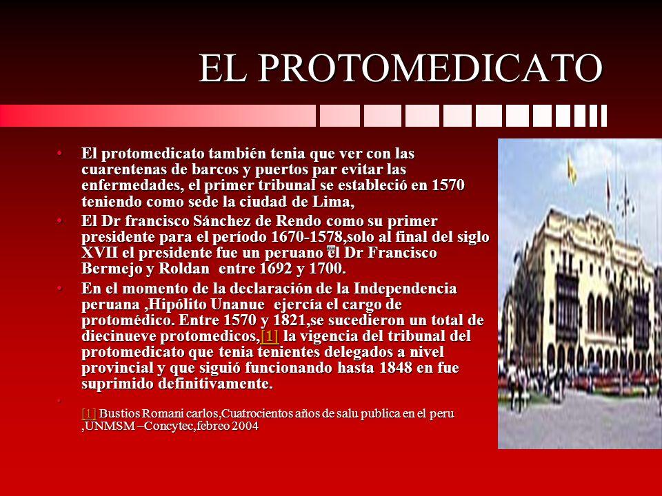 EL PROTOMEDICATO El protomedicato también tenia que ver con las cuarentenas de barcos y puertos par evitar las enfermedades, el primer tribunal se est