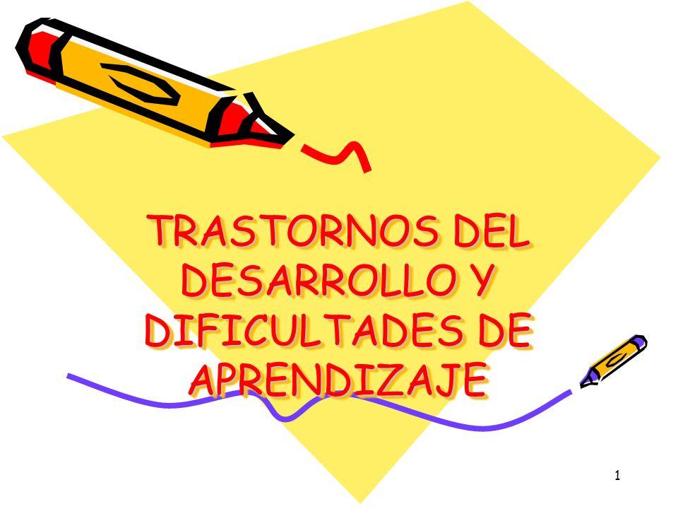1 TRASTORNOS DEL DESARROLLO Y DIFICULTADES DE APRENDIZAJE