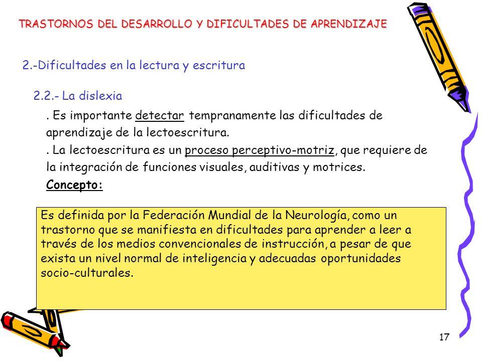 17. Es importante detectar tempranamente las dificultades de aprendizaje de la lectoescritura.. La lectoescritura es un proceso perceptivo-motriz, que