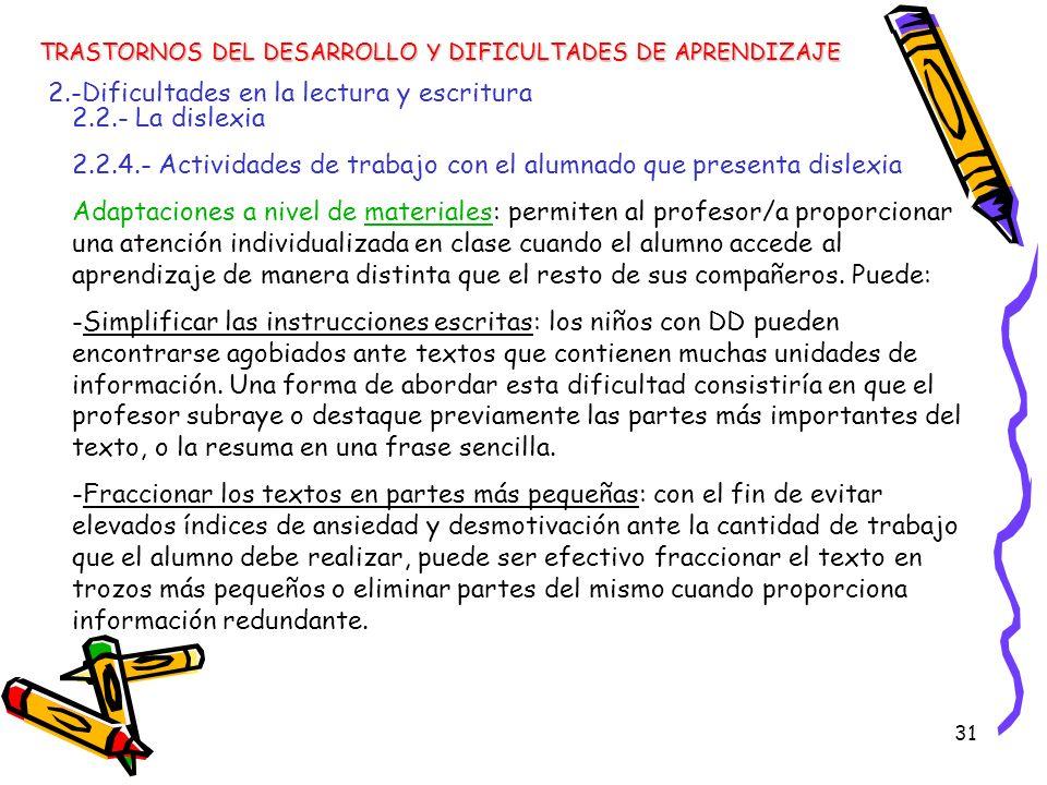 31 TRASTORNOS DEL DESARROLLO Y DIFICULTADES DE APRENDIZAJE 2.-Dificultades en la lectura y escritura 2.2.- La dislexia 2.2.4.- Actividades de trabajo