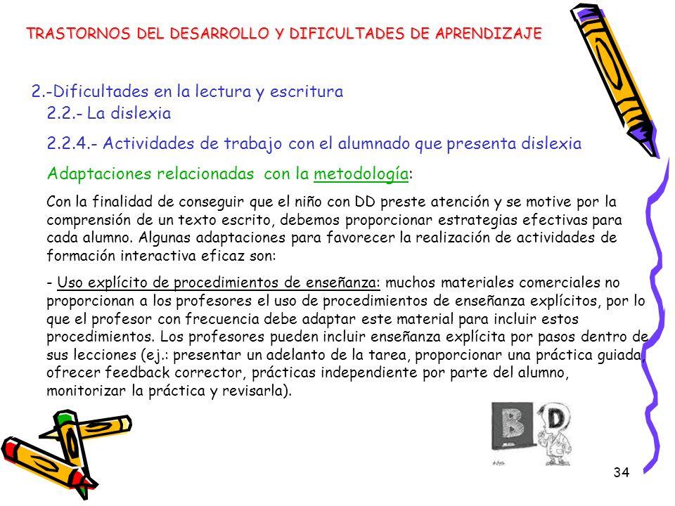 34 TRASTORNOS DEL DESARROLLO Y DIFICULTADES DE APRENDIZAJE 2.-Dificultades en la lectura y escritura 2.2.- La dislexia 2.2.4.- Actividades de trabajo