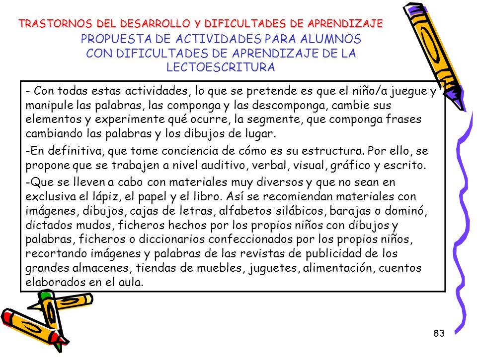 83 PROPUESTA DE ACTIVIDADES PARA ALUMNOS CON DIFICULTADES DE APRENDIZAJE DE LA LECTOESCRITURA TRASTORNOS DEL DESARROLLO Y DIFICULTADES DE APRENDIZAJE