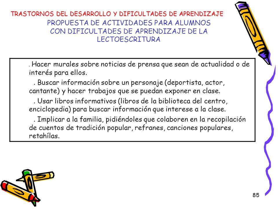 85 PROPUESTA DE ACTIVIDADES PARA ALUMNOS CON DIFICULTADES DE APRENDIZAJE DE LA LECTOESCRITURA TRASTORNOS DEL DESARROLLO Y DIFICULTADES DE APRENDIZAJE.