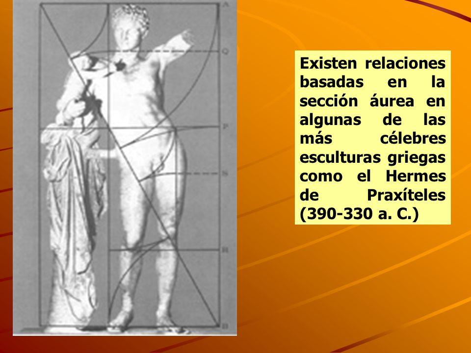 Existen relaciones basadas en la sección áurea en algunas de las más célebres esculturas griegas como el Hermes de Praxíteles (390-330 a. C.)