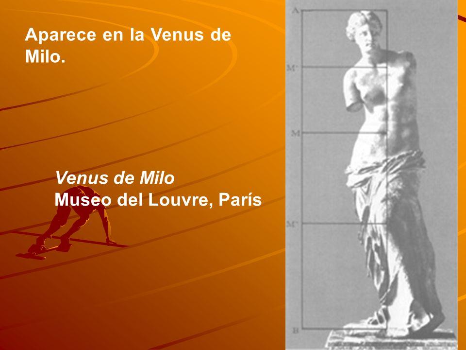 Aparece en la Venus de Milo. Venus de Milo Museo del Louvre, París